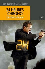 24 Heures Chrono, le Choix du mal aux éditions Puf