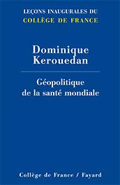 Géopolitique de la santé mondiale – Leçons inaugurales du Collège de France