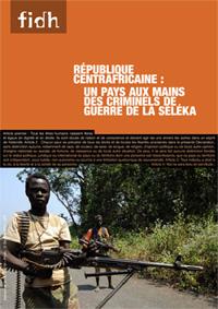 RCA : Un pays aux mains des criminels de guerre de la Séléka (septembre 2013)
